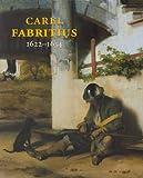 Carel Fabritius - 1622-1654 - Das Werk - Ausstellungskatalog