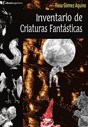 Inventario de criaturas fantásticas por Rosa Gómez Aquino