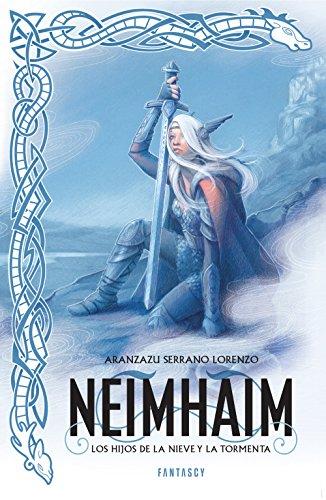 Neimhaim. Los hijos de la nieve y la tormenta de Aranzazu Serrano Lorenzo
