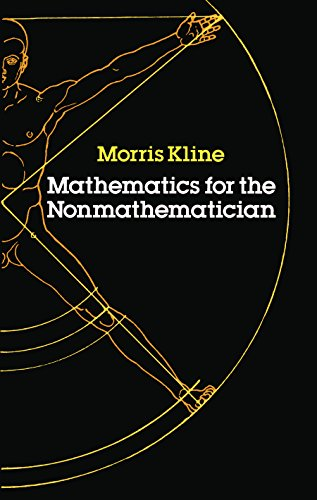 Mathematics for the Nonmathematician (Dover Books on Mathematics) (English Edition) por Morris Kline