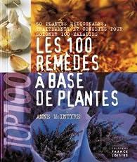100 remèdes à base de plantes par Anne McIntyre