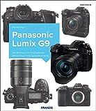 Kamerabuch Panasonic LUMIX G9: Die Referenz im Segment der Micro-Four-Third-Systemkameras