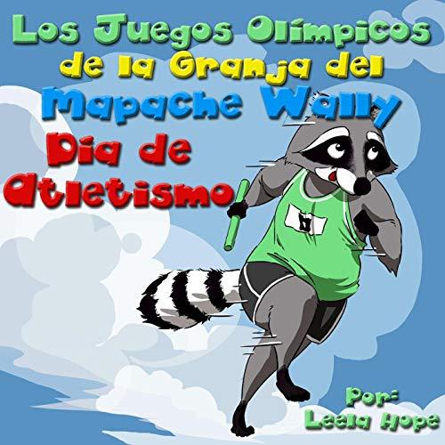 Los Juegos Olímpicos de la Granja del Mapache Wally El Día de Atletismo