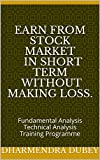 #3: Earn From Stock Market In Short term Without making loss.: Fundamental Analysis Technical Analysis Training Programme