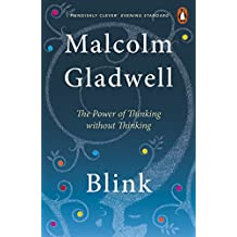Blink The Power of Thinking without thinking by Malcolm Gladwell - Paperback