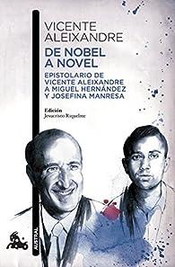 De Nobel a novel: Epistolario de Vicente Aleixandre a Miguel Hernández y Josefina Manresa par Vicente Aleixandre