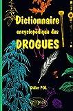 Dictionnaire encyclopédique des drogues
