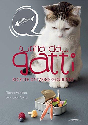scaricare ebook gratis Cucina da. gatti. Ricette da vero gourmet PDF Epub