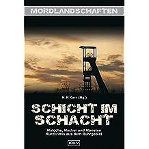 Schicht im Schacht: Maloche, Macker und Moneten Kurzkrimis aus dem Ruhrgebiet (KBV-Krimi)