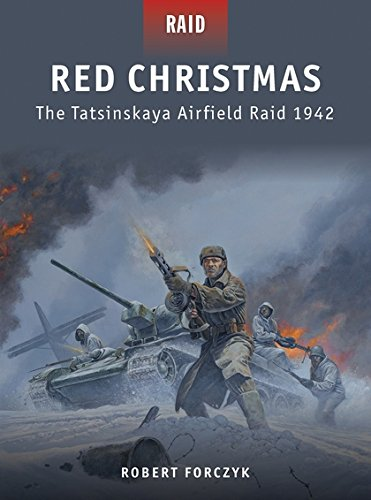 Red Christmas: The Tatsinskaya Airfield Raid 1942 por Robert Forczyk