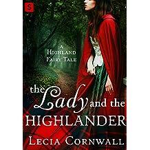 The Lady and the Highlander (A Highland Fairytale)