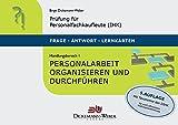 Personalfachkaufleute - Frage-Antwort-Karten Handlungsbereich 1: Personalarbeit organisieren und durchführen: Prüfung für Geprüfte Personalfachkauffrau (IHK) / Geprüfter Personalfachkaufmann (IHK)