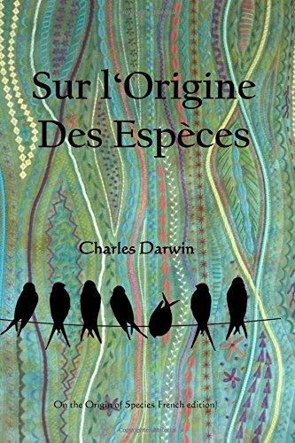 Sur l'Origine des Especes: The Origin of Species (French edition)
