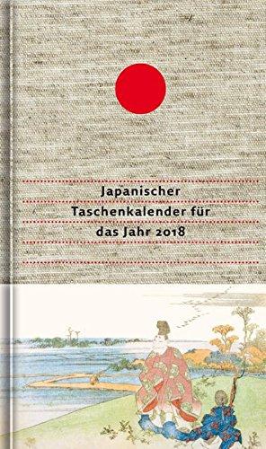 Japanischer Taschenkalender für das Jahr 2018: Mit 53 Haiku von Matsuo Bashô und von seinen Meisterschülern