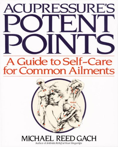 Acupressure's Potent Points: A Guide to Self-Care for Common Ailments (English Edition)