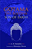 Gotama the Buddha: Son of Earth