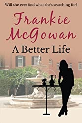 A Better Life by Frankie McGowan (2016-02-11)
