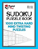 Sudoku Puzzle Book, 1,000 Extra Hard Mind Twisting Puzzles: Jumbo Size Book One Level of Difficulty With No Wasted Puzzles: Volume 11 (Twisted Mind Puzzles Series 2)