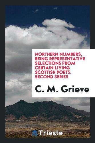 Northern numbers, being representative selections from certain living Scottish poets. Second series