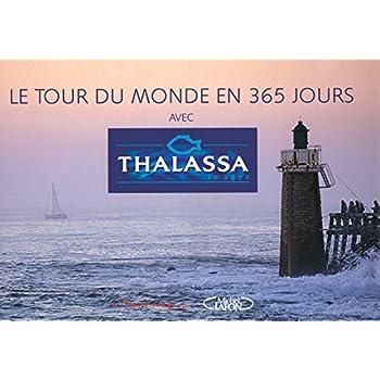 LE TOUR DU MONDE EN 365 JOURS AVEC THALASSA