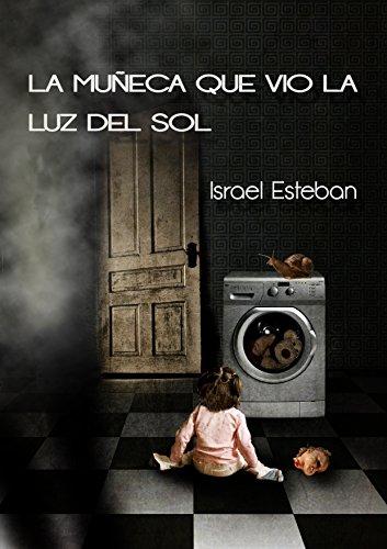 La muñeca que vio la luz del sol eBook: Israel Esteban: Amazon.es ...