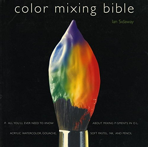 Color-test (Color Mixing Bible: All You'll Ever Need to Know About Mixing Pigments in Oil, Acrylic, Watercolor, Gouache, Soft Pastel, Pencil, and Ink)