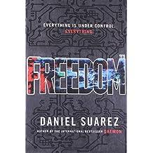 Freedom by Daniel Suarez (2010-04-01)