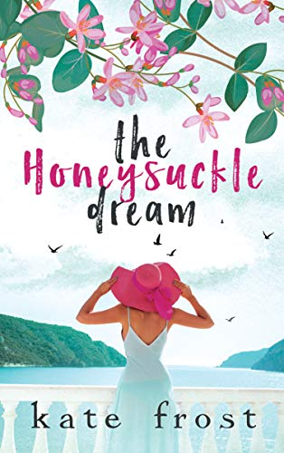 The Honeysuckle Dream: A standalone love story (The Butterfly Storm Book 3) di Kate Frost