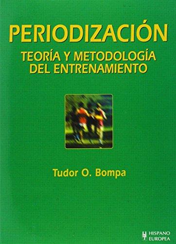 Periodización. Teoría y metodología del entrenamiento (Herakles) por Tudor O. Bompa