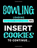 Bowling Loading 75% Insert Cookies To Continue: Blank Doodle Book For Bowlers - Dartan Creations, Tara Hayward