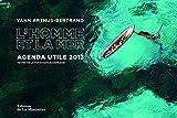 L'homme et la mer : Agenda utile 2013 by Yann Arthus-Bertrand;Fondation Goodplanet(2012-10-18)