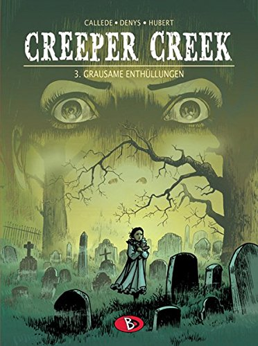 Creeper Creek, Bd. 3: Grausame Enthüllungen