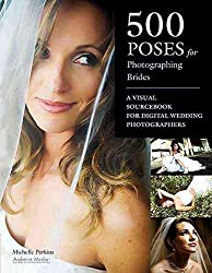 [(500 Poses for Photographing Brides : A Visual Sourcebook for Digital Wedding Photographers)] [By (author) Michelle Perkins] published on (October, 2010)