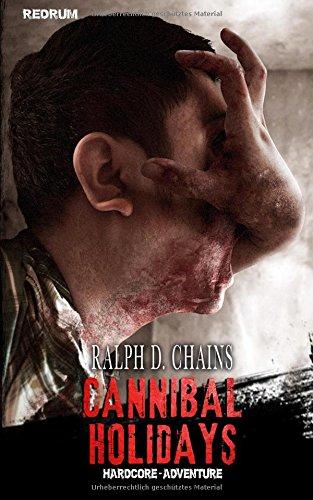 Cannibal Holidays: Horror - Thriller - Hardcore - Extrem - Überarbeitete Neuauflage 2018 (Redrum Hardcore)