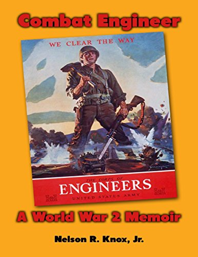 Combat Engineer: A World War 2 Memoir (Engineer Combat)