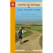 Pilgrim'S Guide to the Camino De Santiago 14th Edition: St. Jean - Roncesvalles - Santiago (Camino Guides)