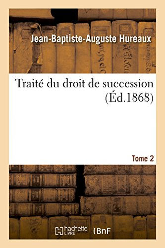 Traité du droit de succession. Tome 2
