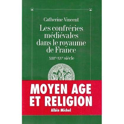 Les Confréries médiévales dans le royaume de France, XIIIe-XVe siècle