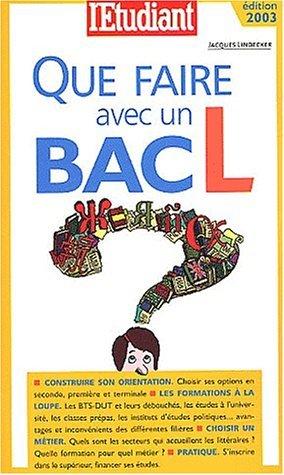 Que faire avec un bac L by Jacques Lindecker (2003-02-13)