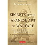 Secrets of the Japanese Art of Warfare: From the School of Certain Victory by Thomas Cleary (2012-11-10)