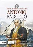 ANTONIO BARCLÓ.MUCHO MÁS QUE UN CORSARIO. XIV PREMIO ALGABA (Crónicas de la Historia)