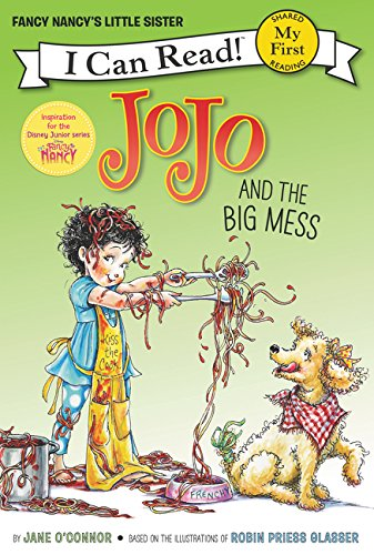 Fancy Nancy: JoJo and the Big Mess (My First I Can Read Book)
