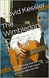 The Wimbledon Common Murder: The shocking story of how an innocent man nearly got sent down for life