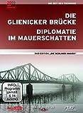 Die Berliner Mauer - Glienicker Brücke / Diplomatie im Mauerschatten