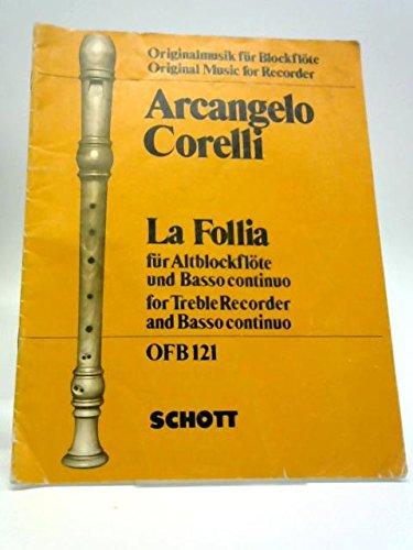 La Follia. Fur Altblockflote und Basso continuo. Herausgegeben von Hans-Martin Linde. [Score and parts.]