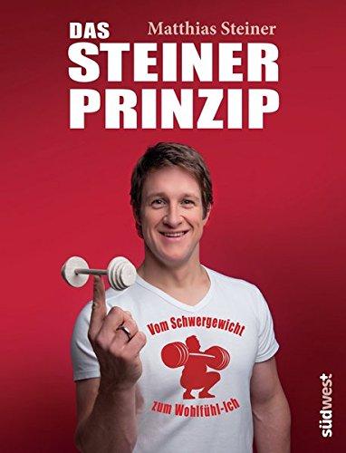 Buchseite und Rezensionen zu 'Das Steiner Prinzip: Vom Schwergewicht zum Wohlfühl-Ich' von Matthias Steiner