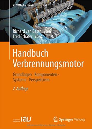 Handbuch Verbrennungsmotor: Grundlagen, Komponenten, Systeme, Perspektiven - Verbrennungsmotoren