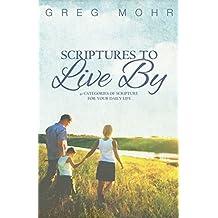 Scriptures to Live By: Scriptures to Live By (English Edition)