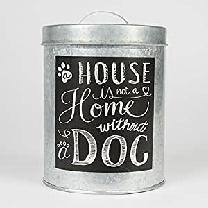 "Aufbewahrungsdose für Hundefutter ""A House is not a Home without a Dog"""
