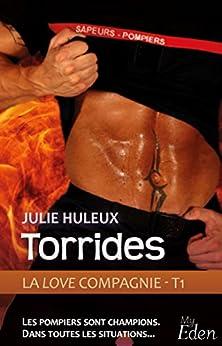 La Love Compagnie - T1 : Torrides par [Huleux, Julie]